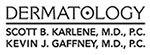 Karlene & Gaffney Dermatology
